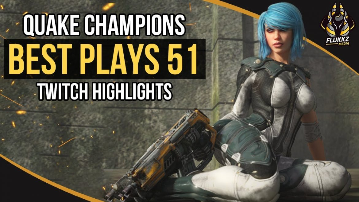QUAKE CHAMPIONS BEST PLAYS 51 (TWITCH HIGHLIGHTS)